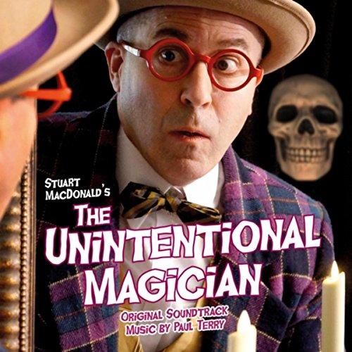 Stuart MacDonald's The Unintentional Magician (Original Soundtrack)