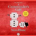 A Crossworder's Gift | Nero Blanc