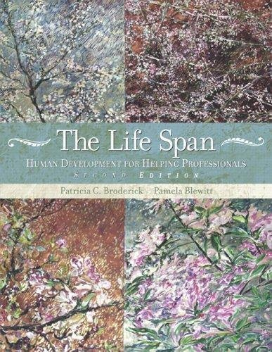 The Life Span - Human Development for Helping Professionals (2nd, Second Edition) - By Broderick & Blewitt