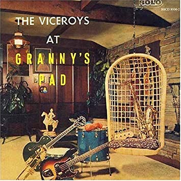 The Viceroys at Granny's Pad