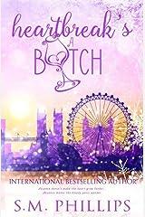 Heartbreak's A Bitch!: Heartbreak Book 1 Kindle Edition