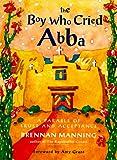 The Boy Who Cried Abba, Brennan Manning, 0060654562