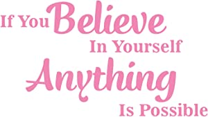 Believe in Yourself Quotes Wall Decor for Teens Displays if You Believe in Yourself Anything is Possible Removable Vinyl Decals - Soft Pink