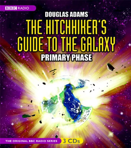 The Hitchhiker's Guide to the Galaxy: Primary Phase (Original BBC Radio Series) (Douglas Adams Hitchhikers Guide To The Galaxy Series)