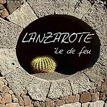 Lanzarote - Ile de feu 2017: L'Ile de Lanzarote est Exceptionnelle pour Son Paysage Volcanique et Fascinant et ses/Uvres d'Art de Cesar Manrique Qui Marquent Toute l'Ile