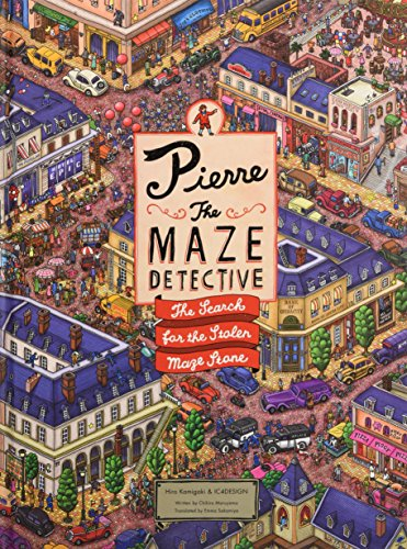 Pierre the Maze Detective: The Search for the Stolen Maze Stone by Laurence King