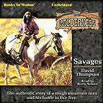 Savages: Wilderness Series, Book 30 | David Thompson