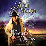 Forever and Always: A Cactus Creek Novel | Leigh Greenwood