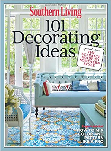 SOUTHERN LIVING 101 Decorating Ideas: The Ultimate Guide To Southern Style:  The Editors Of Southern Living: 9780848751968: Amazon.com: Books