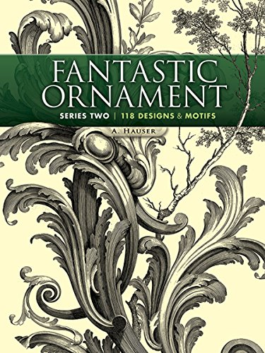Fantastic Ornament: 118 Designs & Motifs
