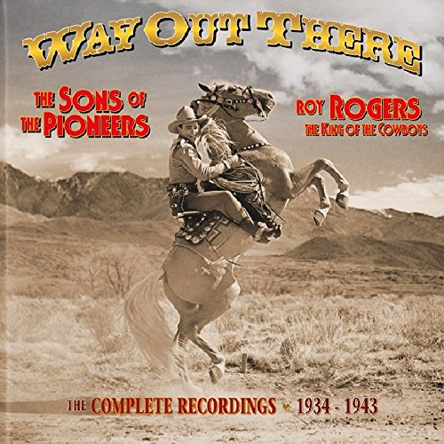 Way Out There: The Complete Recordings - Roy The Rogers Pioneers Sons Of