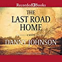 The Last Road Home Audiobook by Danny Johnson Narrated by James Patrick Cronin