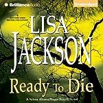 Ready to Die: Selena Alvarez/Regan Pescoli, Book 5   Lisa Jackson