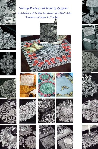 Vintage Doilies to Crochet - A Collection of Doilies, Chair Sets, Runners, Placemats, Runners Crochet Patterns from the 1940's and 1950's - Placemats Collection