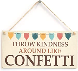 """Meijiafei Throw Kindness Around Like Confetti - Upbeat Heart Warming Home Accessory Gift Sign 10"""" X 5"""""""
