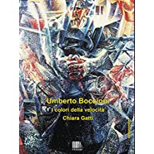 Umberto Boccioni: I colori della velocità (Impronte. Monografie d'arte digitali Vol. 4) (Italian Edition)