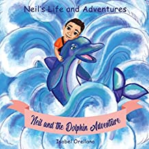Neil and the Dolphin Adventure: A story about kindness and empathy