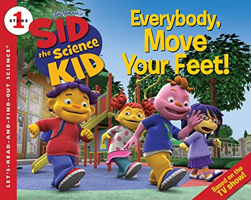 Read Online Sid the Science Kid: Everybody, Move Your Feet! (Let's-Read-and-Find-Out Science 1) ebook
