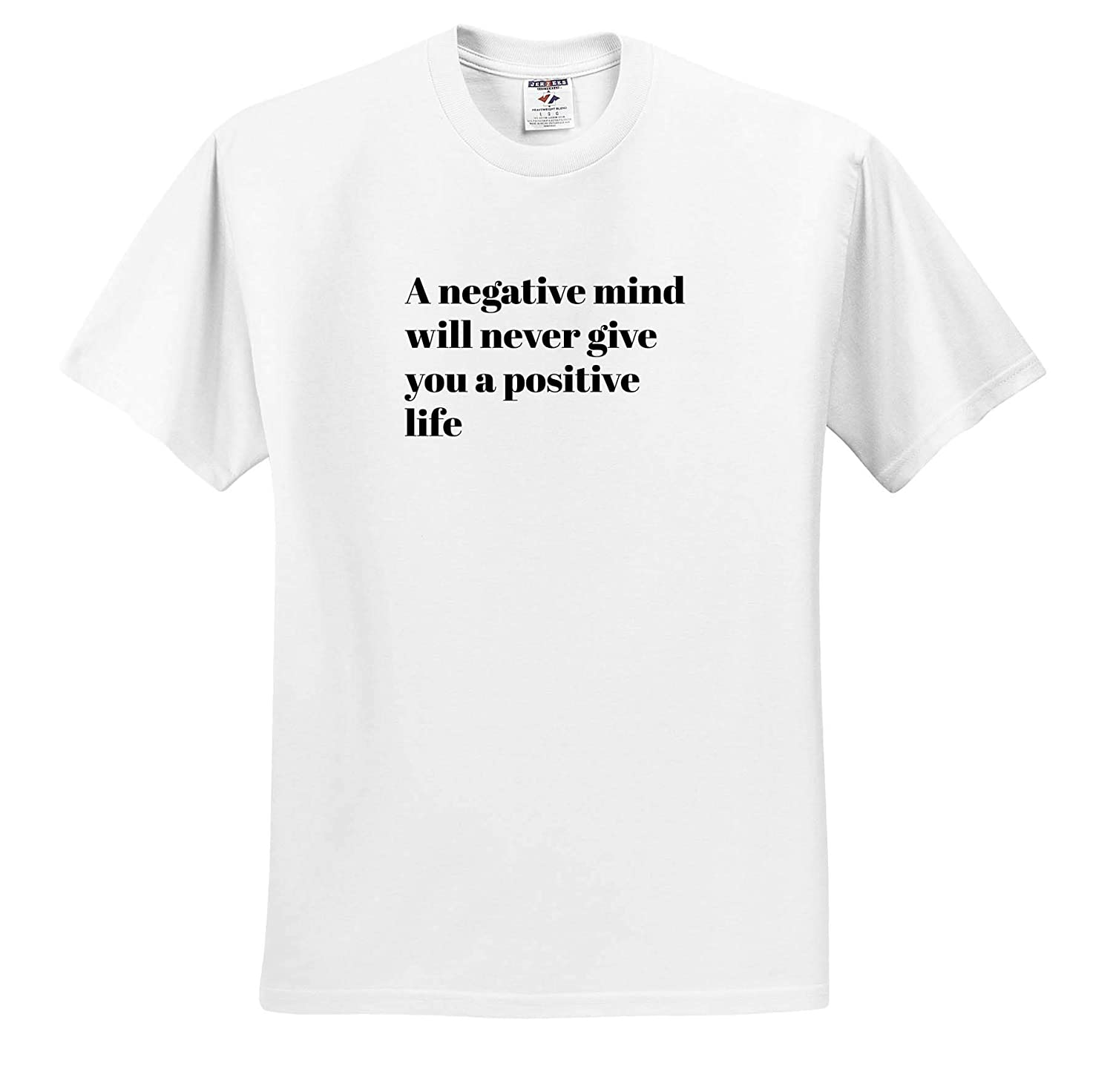 Quote 3dRose Gabriella B T-Shirts Image of A Negative Mind Will Never Give You A Positive Life Quote