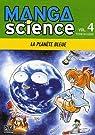 Manga Science, Tome 4 : La planète bleue par Asari