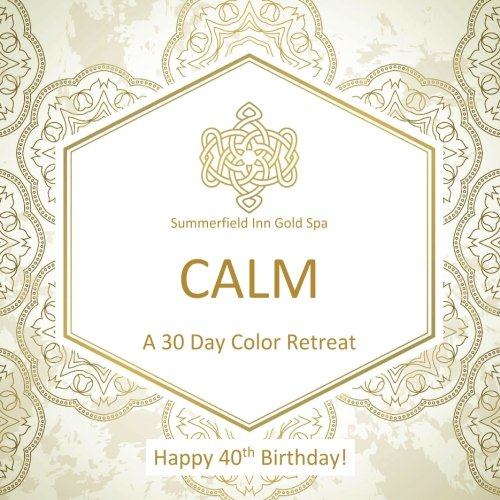 Happy 40th Birthday! CALM A 30 Day Color Retreat: 40th Birthday Gifts for Women in all Departments; 40th Birthday Gifts for Her in al; 40th Birthday ... Supplies in al; 40th birthday Balloons in al