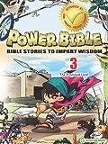 Power Bible: Bible Stories to Impart Wisdom, # 3