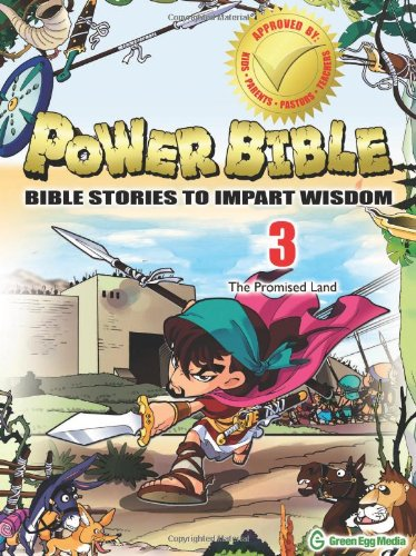 Power Bible: Bible Stories to Impart Wisdom, # 3 - The Promise Land (Power Bible: Bible Stories to Impart Wisdom) ebook