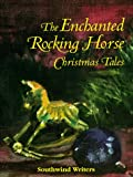 The Enchanted Rocking Horse, Christmas Tales, Rod Beemer and Judy Lilly, 0966549805