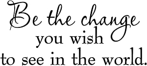 Be The Change You Wish to See in The World Decal Wall Quote Inspirational Vinyl Wall Art Saying