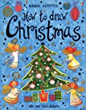 How to Draw Christmas, Fiona Watt, 0794511430