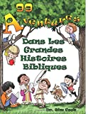 img - for French/Creole 99 Adventures in the Bible's Big Story book / textbook / text book