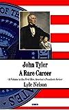 John Tyler: A Rare Career (First Men, America's Presidents)