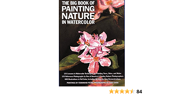 The Big Book of Painting Nature in Watercolor Practical Art ...