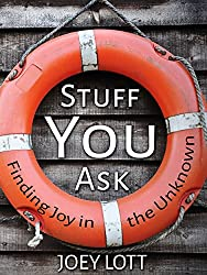 Stuff You Ask: Finding Joy in the Unknown (English Edition)