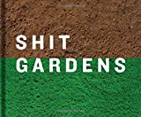 Sh*t Gardens