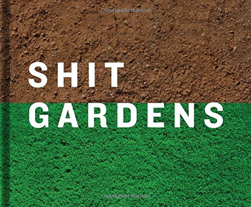 Shit Gardens