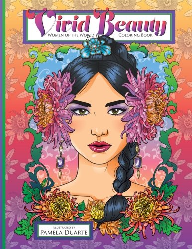 Vivid Beauty: Women of the World Coloring Book by Pamela Duarte