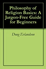 Philosophy of Religion Basics: A Jargon-Free Guide for Beginners