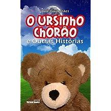 O Ursinho Chorão e Outras Histórias (Portuguese Edition) Nov 11, 2014