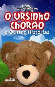 O Ursinho Chorão e Outras Histórias (Portuguese Edition)