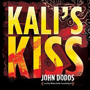 Amazon com: Kali's Kiss (Audible Audio Edition): John Dodds