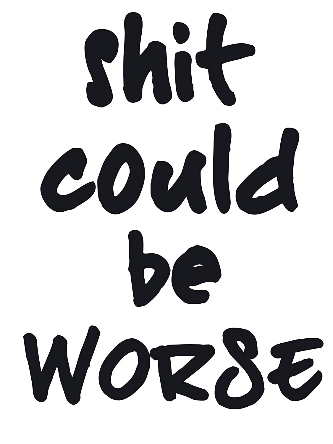 Amtoodopin shit could be worse quotes wall decal saying stickers wall sticker lettering vinyl wall art sticker decals motivational wall quotes decor for