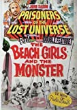Prisoners Of The Lost Universe/The Beach Girls And The Monster