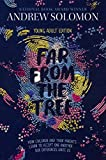 Far from the Tree: Young Adult Edition--How