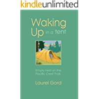 Waking Up in a Tent: Empty Nest on the Pacific Crest Trail
