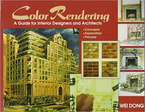 Color Rendering A Guide For Interior Designers And Architects Dong Wei 9780070180079 Amazon Com Books