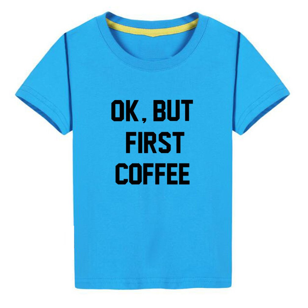 Kids Ok But First Coffee Lovers Gift Funny T-Shirt (BU,5)