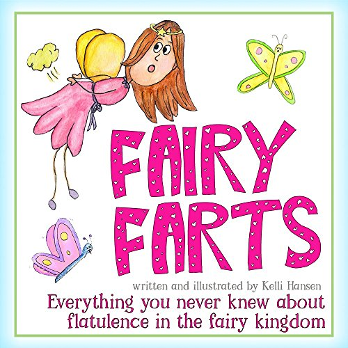 Fairy Farts - Everything You Never Knew About Flatulence in the Fairy Kingdom: (Fart Book Fun for Girls and Boys)(Funny Picture Book for Kids) (Children's Book for Bedtime Story or Early Reader) -