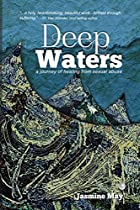 Deep Waters: A Journey Of Healing From Sexual Abuse