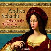 Gebiete sanfte Herrin mir (Die Tochter der Begine)   Andrea Schacht